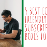 Best Eco-friendly Subscription Boxes for Dads